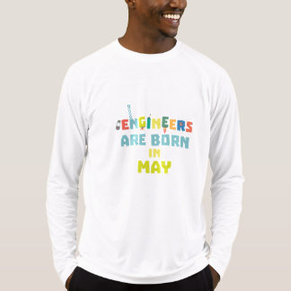 Engineers are born in May Z863d T-Shirt