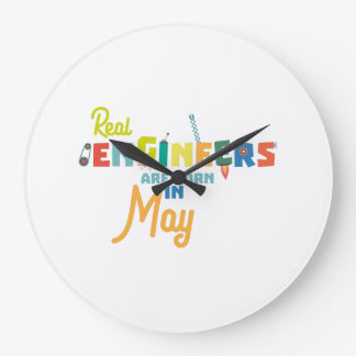 Engineers are born in May Z8wv0 Large Clock