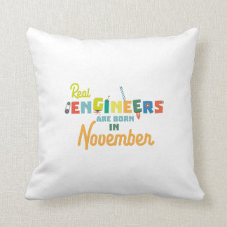 Engineers are born in November Z9g4h Cushion