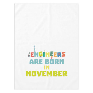 Engineers are born in November Za7ra Tablecloth