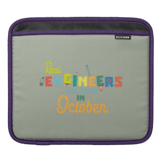 Engineers are born in October Zs52p iPad Sleeve