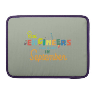 Engineers are born in September Zt500 Sleeve For MacBook Pro