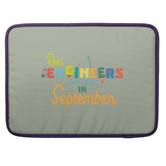 Engineers are born in September Zt500 Sleeve For MacBooks