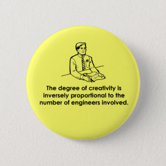 Engineers & Creativity 6 Cm Round Badge