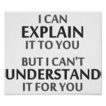 Engineer's Motto Can't Understand It For You Poster