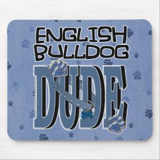 English Bulldog DUDE Mousepad