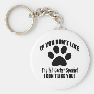 English Cocker Spaniel Don't Like Designs Key Ring