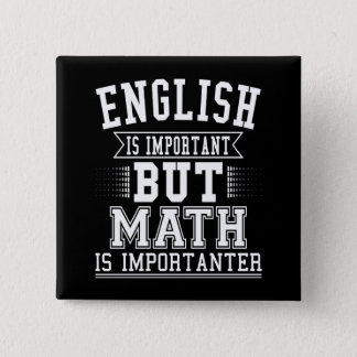 English Is Important But Math Is Importanter Pun 15 Cm Square Badge