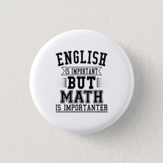 English Is Important But Math Is Importanter Pun 3 Cm Round Badge