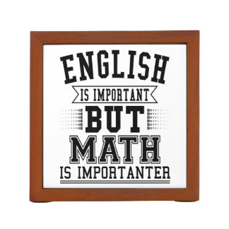 English Is Important But Math Is Importanter Pun Desk Organiser