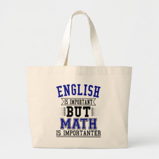 English Is Important But Math Is Importanter Pun Large Tote Bag