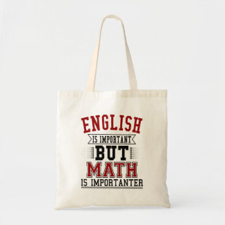 English Is Important But Math Is Importanter Pun Tote Bag