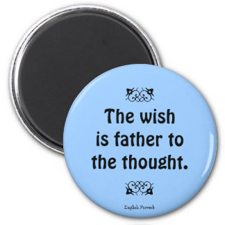 English proverb wishes & thoughts refrigerator magnets