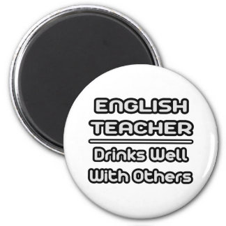 English Teacher Drinks Well With Others Fridge Magnet