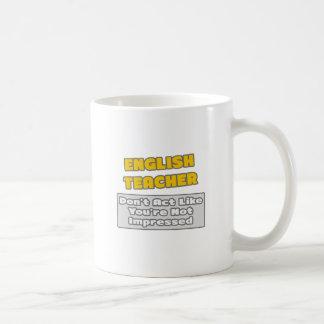 English Teacher .. You're Impressed Basic White Mug