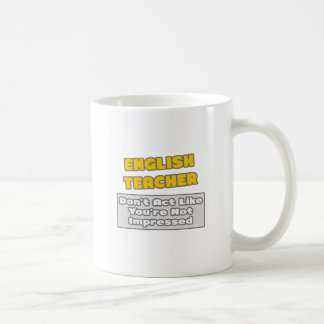 English Teacher .. You're Impressed Classic White Coffee Mug