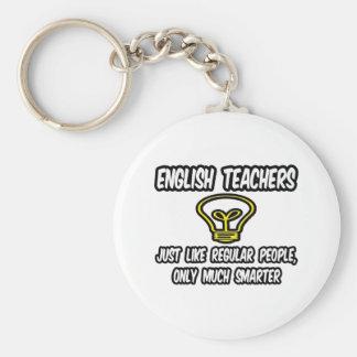 English Teachers...Like Regular People, Smarter Basic Round Button Key Ring