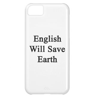 English Will Save Earth Case For iPhone 5C