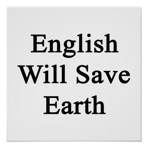 English Will Save Earth Print