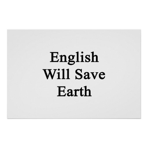 English Will Save Earth Posters