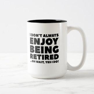 Enjoy Being Retired Two-Tone Coffee Mug