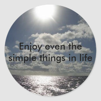 Enjoy even the simple things in life sticker
