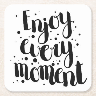 Enjoy Every Moment 2 Square Paper Coaster