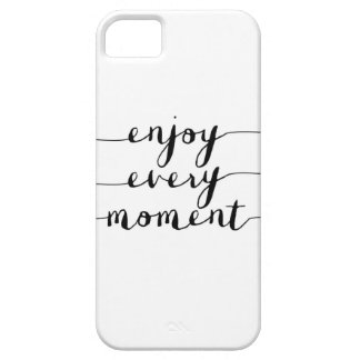 enjoy every moment quote phone case
