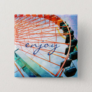 """Enjoy"" quote colorful, fun ferris wheel photo 15 Cm Square Badge"