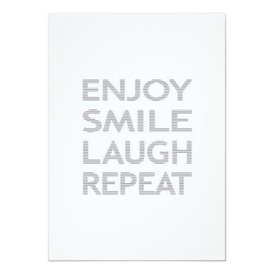 Enjoy smile laugh repeat - grey. card