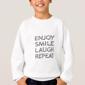 ENJOY SMILE LAUGH REPEAT - strips-black and white. Sweatshirt