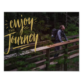 Enjoy The Journey Poster