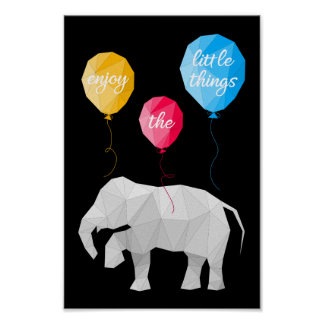 enjoy the little things elephant poster