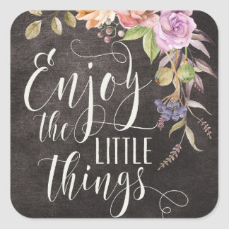 Enjoy The LIttle Things Square Stickers