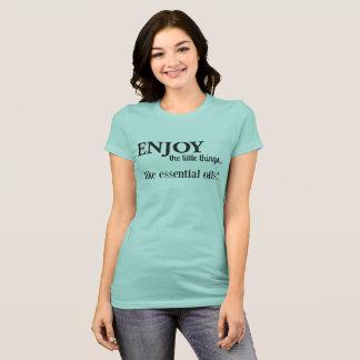 Enjoy the little things... T-Shirt