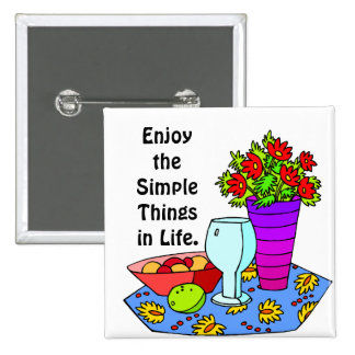 Enjoy the Simple things Pinback Buttons