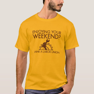 Enjoying Your Weekend T-Shirt