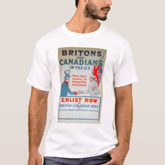 Enlist Now Britons and Canadians (US02108) T-Shirt