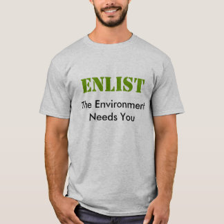 Enlist - The Environment Needs You T-Shirt