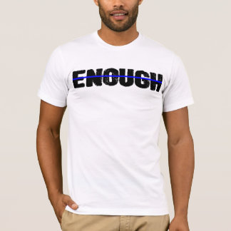 Enough: All Lives Matter T-Shirt