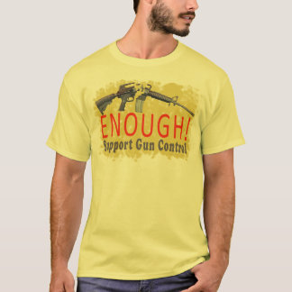 ENOUGH! Support Gun Control T-shirt