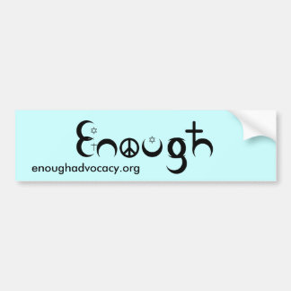 ENOUGH Unity Sticker Bumper Sticker