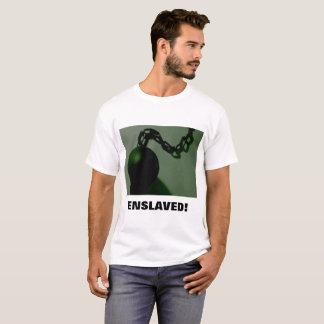 ENSLAVED! T-Shirt