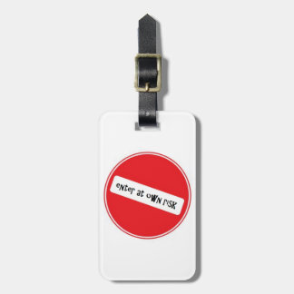 enter at own risk Luggage Tag