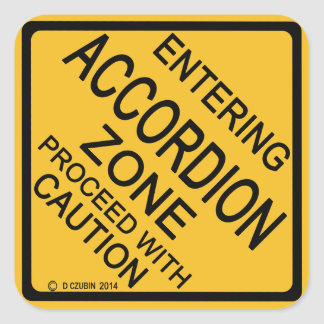 Entering Accordion Zone Square Sticker