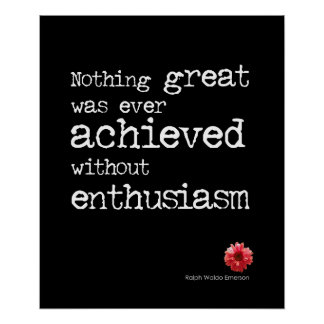 Enthusiasm Quote Poster