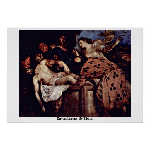 Entombment By Titian Poster