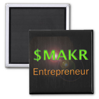 Entrepreneur Money Maker Square Magnet