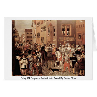 Entry Of Emperor Rudolf Into Basel By Franz Pforr Cards