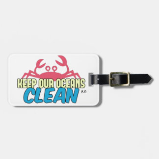 Environment Keep Our Oceans Clean Slogan Luggage Tag